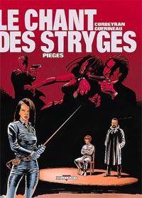 Le Chant des Stryges : Chant des Stryges : Saison 1  Vestiges : Pièges [#2 - 1998]