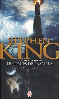 La Tour Sombre : Les Loups de la Calla [#5 - 2004]