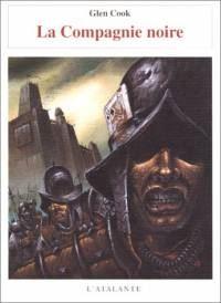 la Première Trilogie de la Compagnie Noire : La Compagnie noire [#1 - 1998]
