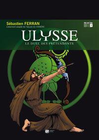 L'Iliade & l'Odyssée : Ulysse : Le Duel des prétendants [#3 - 2004]