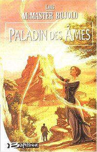 Le Fléau de Chalion : Paladin des Ames [#2 - 2004]