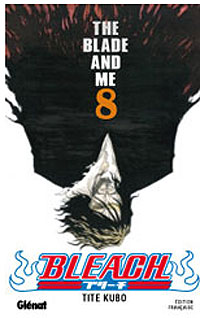 Bleach : The Blade and me [#8 - 2004]