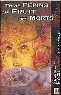 Trois pépins du Fruit des Morts [2003]