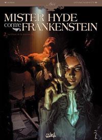 Mister Hyde contre Frankenstein : La chute de la maison Jekyll #2 [2010]