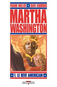 Liberty - Martha Washington : Le Rêve américain #1 [2010]