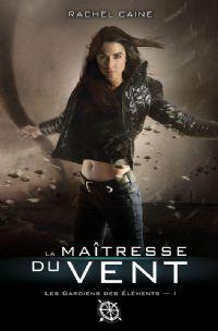 Les Gardiens des Eléments : La Maîtresse du Vent #1 [2010]