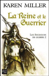 Les Seigneurs de guerre : La Reine et le Guerrier [#2 - 2011]