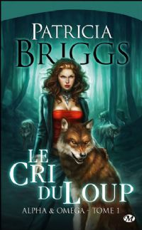 Mercy Thompson : Alpha & Omega : Le Cri du loup #1 [2010]