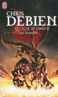 Le Cycle de Lahm : Les Insoumis #2 [2010]