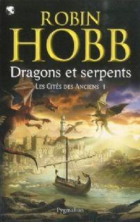 L'Assassin Royal : Les Cités des Anciens : Dragons et Serpents [#1 - 2010]