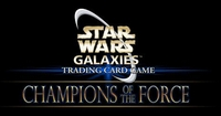 Star Wars Galaxies Trading Card Games : Champions of the Force [2008]