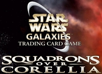 Star Wars Galaxies Trading Card Games : Squadrons over Corellia [2008]