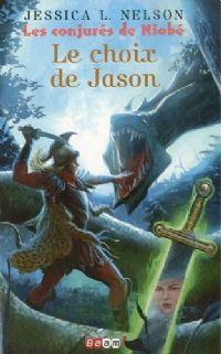 Les Conjurés de Niobé : Le Choix de Jason #2 [2010]