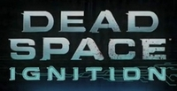 Dead Space : Ignition [2010]