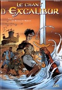 Légendes arthuriennes : Le chant d'Excalibur : Le réveil de Merlin #1 [1998]