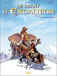 Légendes arthuriennes : Le chant d'Excalibur : La colère de Merlin #4 [2003]