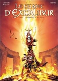 Légendes arthuriennes : Le chant d'Excalibur : Les gardiennes de Brocéliande #6 [2010]