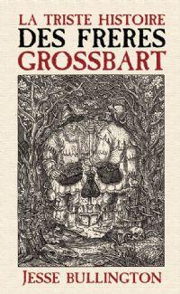 La Triste Histoire des Frères Grossbart [2011]