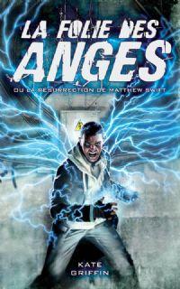 Matthew Swift : La folie des anges #1 [2011]