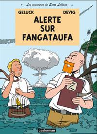 Les Aventures de Scott Leblanc : Alerte sur Fangataufa [#1 - 2009]