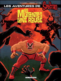 Les aventures d'El Spectro : Les mutants de la lune rouge #1 [2011]