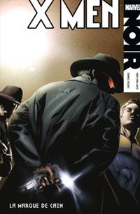X-Men noir : La Marque de Cain [#2 - 2011]