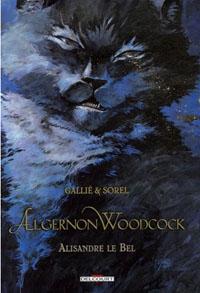 Algernon Woodcock : Alisandre le Bel #5 [2007]