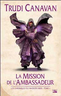 Le Magicien Noir : Les chroniques du Magicien Noir : La Mission de l'ambassadeur #1 [2011]