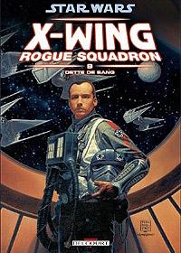 Star Wars : Rogue Squadron : Dette de sang #9 [2011]