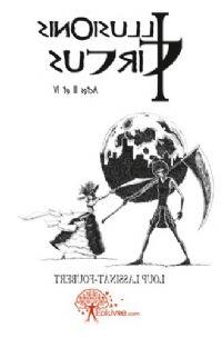 Les Triptiques : Illusionis Circus : Actes III et IV Partie 2 [2011]