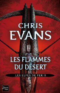 Les Elfes de Fer : Les Flammes du désert #2 [2011]
