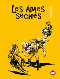 Les âmes sèches [#1 - 2011]