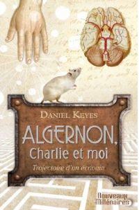 Des fleurs pour Algernon : Algernon, Charlie et moi [2011]