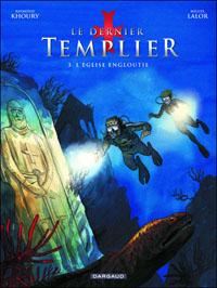 Le dernier templier - saison 1 : L'église engloutie [#3 - 2011]