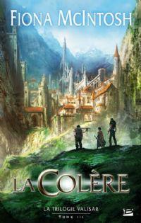 La Trilogie Valisar : La Colère #3 [2011]