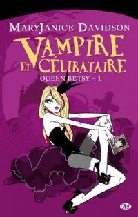 Queen Betsy : Vampire et célibataire [#1 - 2011]