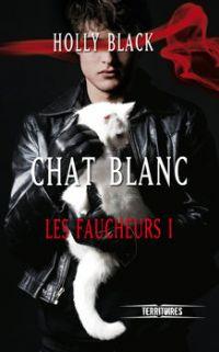 Les Faucheurs : Chat blanc [#1 - 2011]