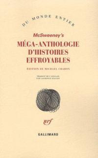 McSweeney's Méga-anthologie d'histoires effroyables [2008]