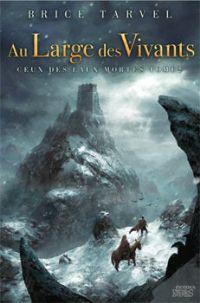 Ceux des eaux mortes : Au large des vivants #2 [2011]