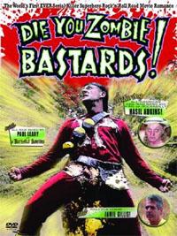 Die You Zombie Bastards!