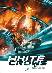 White Crows : Coeur d'acier #1 [2010]