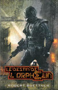 Le destin de l'Orphelin #2 [2011]