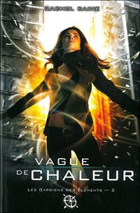 Les Gardiens des Eléments : Vague de chaleur #2 [2011]