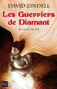 Le Cycle d'Ea : Les Guerriers de diamant #7 [2011]