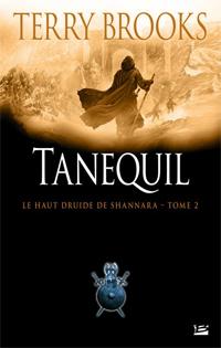 Le Haut Druide de Shannara : Tanequil [tome 2 - 2011]