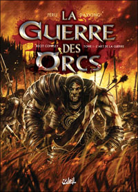 Guerre des Orcs : L'art de la guerre #1 [2011]