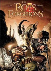Les rois forgerons : Le sceau de Karzac Um Rork #1 [2011]