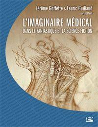 L'imaginaire médical dans le fantastique et la science-fiction [2011]