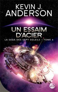 La Saga des Sept Soleils : Un essaim d'acier #6 [2011]