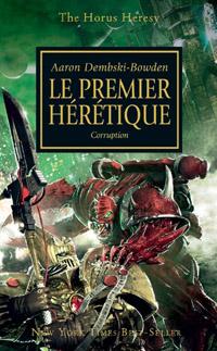 Warhammer 40 000 : L'Hérésie d'Horus : Série Hérésie d'Horus: Le premier Hérétique [#14 - 2011]